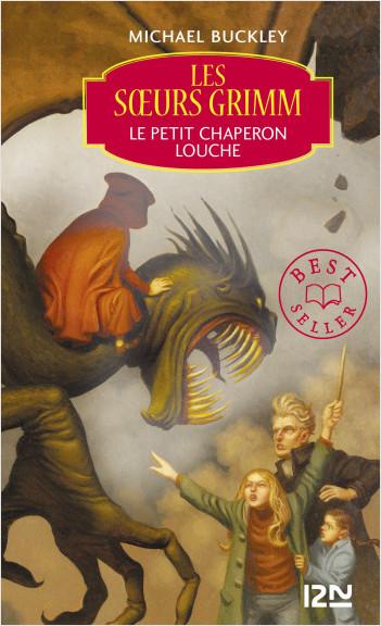 Les soeurs Grimm - tome 3 : Le petit chaperon louche