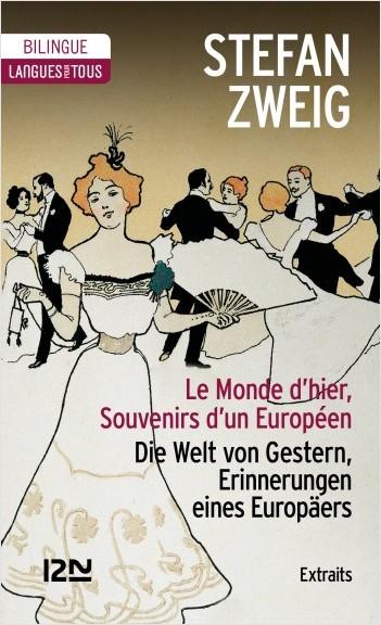 Bilingue français - allemand : Le Monde d'hier (extraits)