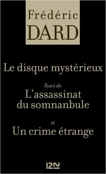 Le disque mystérieux Suivi de L'assassinat du somnanbule et Un crime étrange