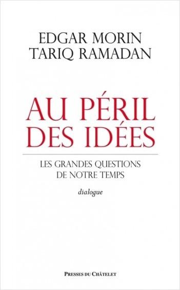 Au péril des idées - Les grandes questions de notre temps