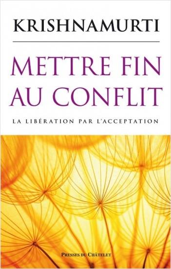 Mettre fin au conflit - La libération par l'acceptation