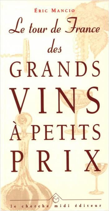 Le tour de France des grands vins à petits prix