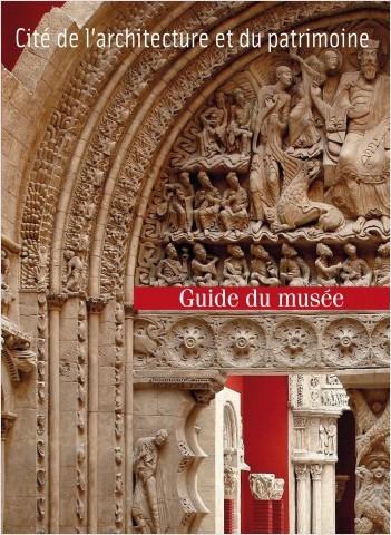 Guide du musée des Monuments français à la Cité de l'architecture et du patrimoine